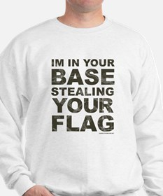 Im In Your Base Stealing Your Flag Jumper