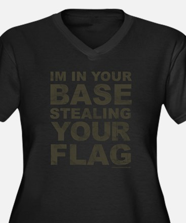Im In Your Base Stealing Your Flag Plus Size T-Shi
