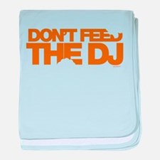 Do Not Feed The DJ baby blanket