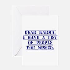 Dear Karma I have A List Greeting Cards