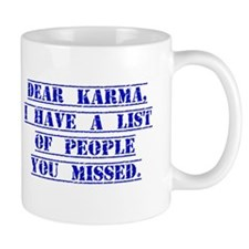 Dear Karma I have A List Mugs