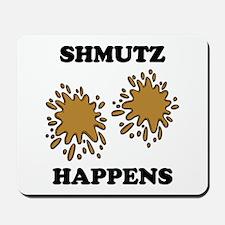Shmutz Happens Mousepad