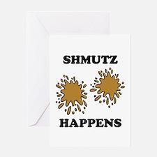 Shmutz Happens Greeting Cards