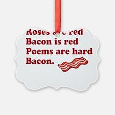 Bacon Poem Ornament