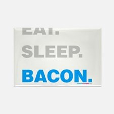 Eat Sleep Bacon Magnets