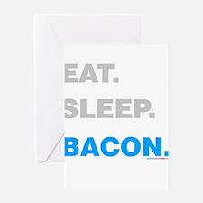 Eat Sleep Bacon Greeting Cards