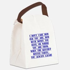 I Don't Care How Old You Are Canvas Lunch Bag