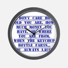 I Don't Care How Old You Are Wall Clock