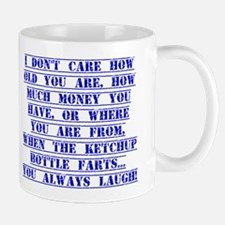I Don't Care How Old You Are Mugs
