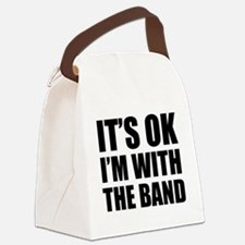 Its OK Im With The Band Canvas Lunch Bag