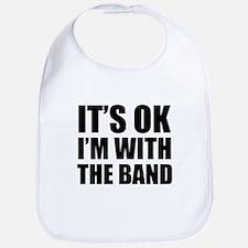 Its OK Im With The Band Bib