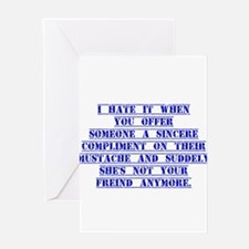 I Hate It When You Offer Someone Greeting Cards