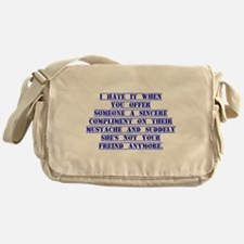 I Hate It When You Offer Someone Messenger Bag
