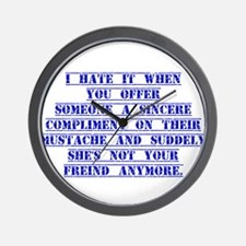 I Hate It When You Offer Someone Wall Clock