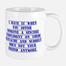 I Hate It When You Offer Someone Mugs