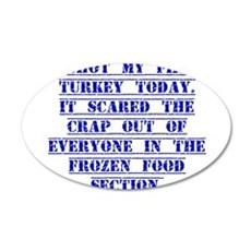 I Shot My First Turkey Today Wall Decal