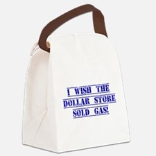 I Wish The Dollar Store Sold Gas Canvas Lunch Bag