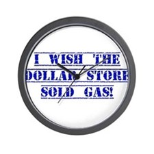 I Wish The Dollar Store Sold Gas Wall Clock