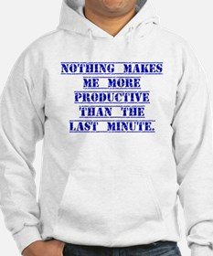 Nothing Makes Me More Productive Hoodie