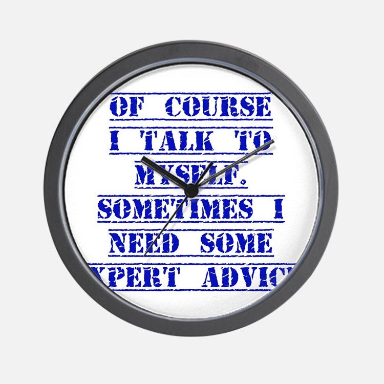 Of Course I Talk To Myself Wall Clock