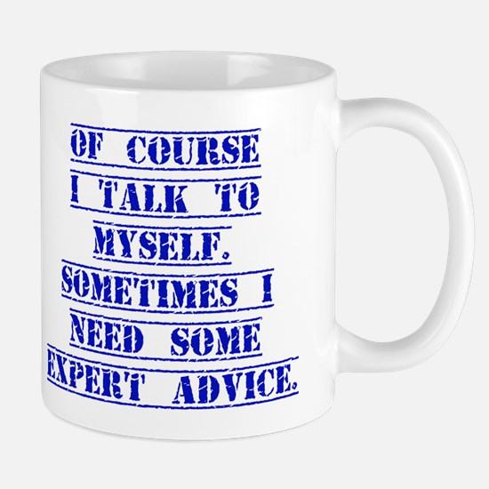 Of Course I Talk To Myself Mugs