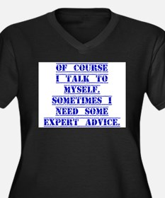 Of Course I Talk To Myself Plus Size T-Shirt