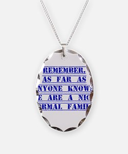 Remember As Far As Anyone Knows Necklace