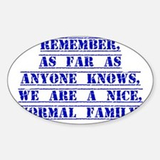 Remember As Far As Anyone Knows Decal