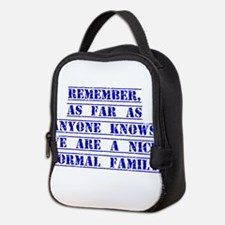 Remember As Far As Anyone Knows Neoprene Lunch Bag