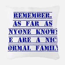 Remember As Far As Anyone Knows Woven Throw Pillow