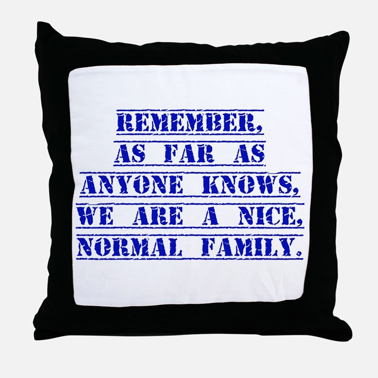 Remember As Far As Anyone Knows Throw Pillow