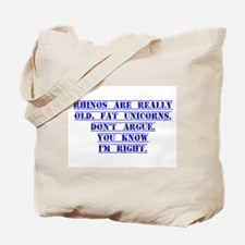 Rhinos Are Really Old Fat Unicorns Tote Bag