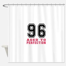 96 Aged To Perfection Birthday Desi Shower Curtain
