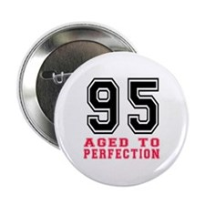 "95 Aged To Perfection Birthday Design 2.25"" Button"