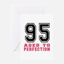 95 Aged To Perfection Birthday Desig Greeting Card