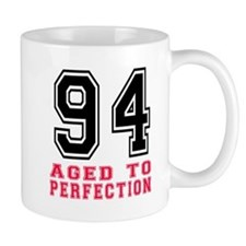 94 Aged To Perfection Birthday Designs Mug