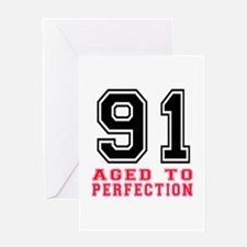 91 Aged To Perfection Birthday Desig Greeting Card