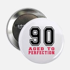 """90 Aged To Perfection Birth 2.25"""" Button (10 pack)"""