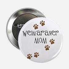 Weimaraner Mom Button