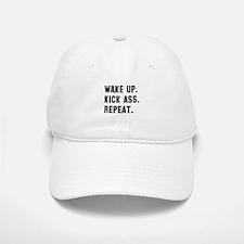 Wake up kick ass repeat Baseball Baseball Cap