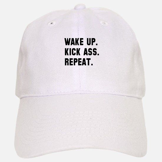 Wake up kick ass repeat Baseball Baseball Cap