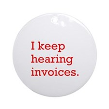 Hearing Invoices Ornament (Round)