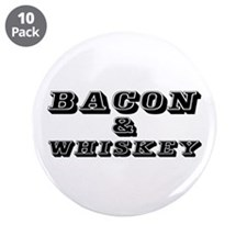 "Bacon & Whiskey 3.5"" Button (10 pack)"