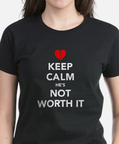 Keep Calm He's Not Worth It Tee