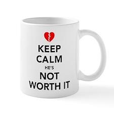 Keep Calm He's Not Worth It Mug