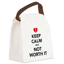 Keep Calm He's Not Worth It Canvas Lunch Bag