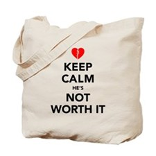 Keep Calm He's Not Worth It Tote Bag