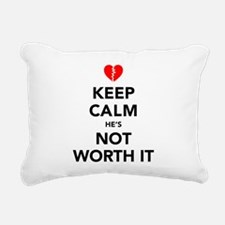 Keep Calm He's Not Worth Rectangular Canvas Pillow