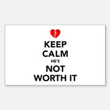 Keep Calm He's Not Worth It Decal