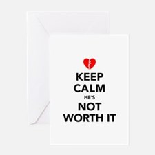 Keep Calm He's Not Worth It Greeting Card